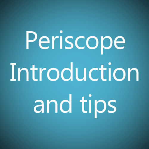 Periscope tips and introduction