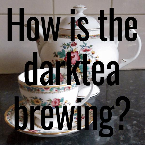 how is the darktea brewing