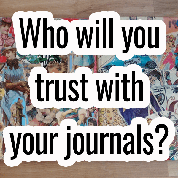 who will you trust with your journals?
