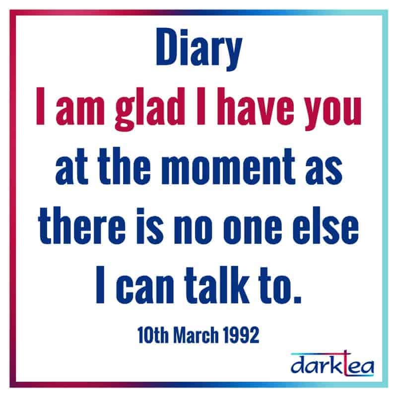Journal extract - diary I am glad I have you