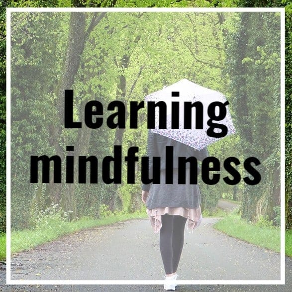 Learning mindfulness