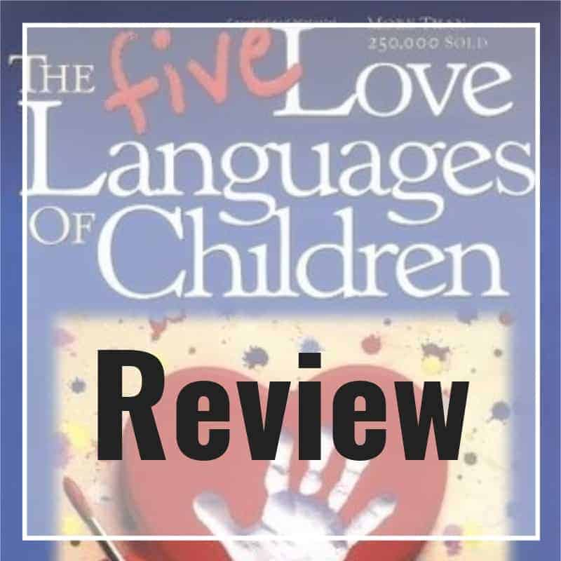 5 love languages of children Gary Chapman Review