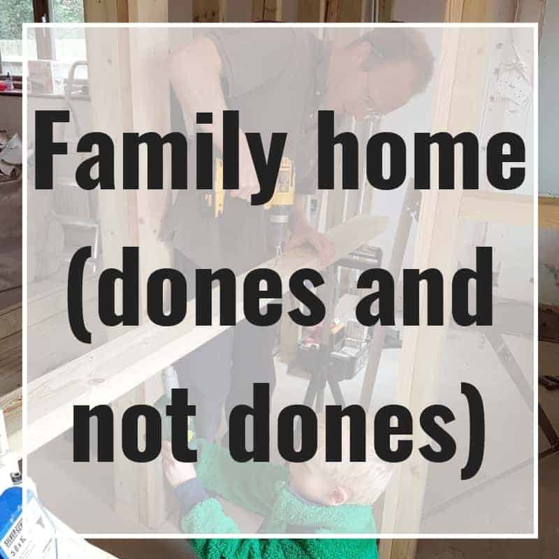 Family home dones and not dones 5 year anniversary