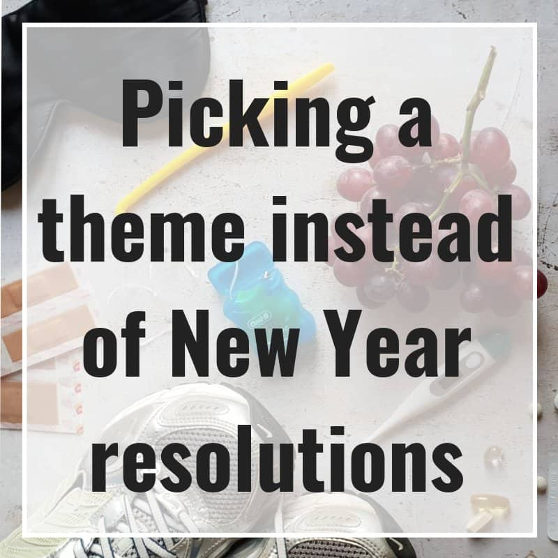 Picking a theme instead of New Year resolutions